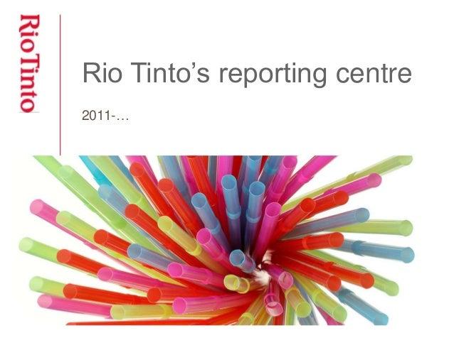 Rio Tinto's reporting centre  2011-…