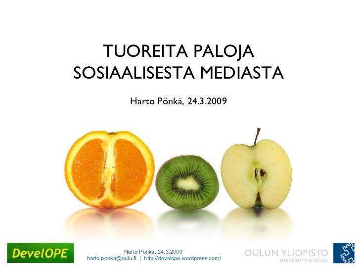TUOREITA PALOJA SOSIAALISESTA MEDIASTA Harto Pönkä, 24.3.2009