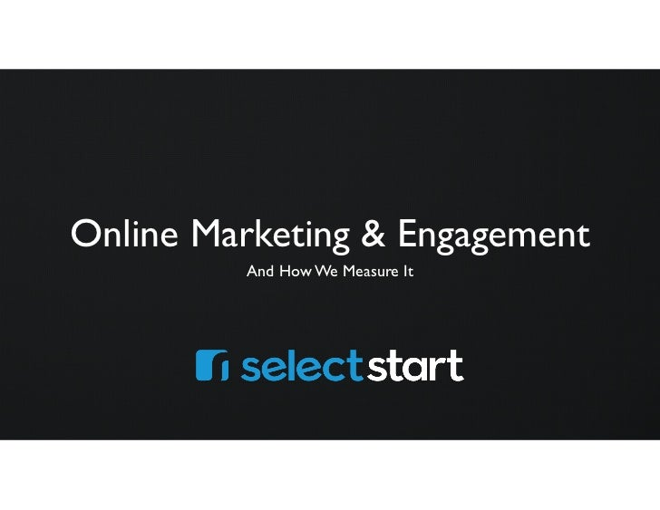 Online Marketing & Engagement         And How We Measure It