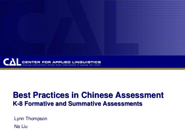 Best Practices in Chinese AssessmentK-8 Formative and Summative AssessmentsLynn ThompsonNa Liu