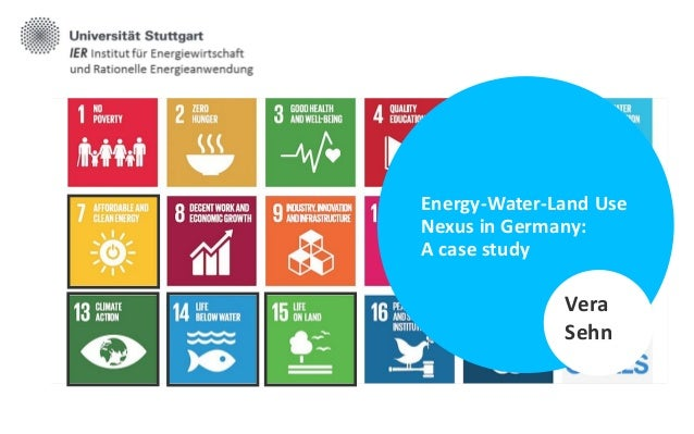 Energy-Water-Land Use Nexus in Germany: A case study Vera Sehn