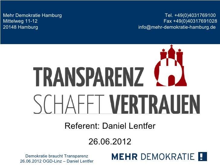 Mehr Demokratie Hamburg                                       Tel. +49(0)4031769100Mittelweg 11-12                        ...
