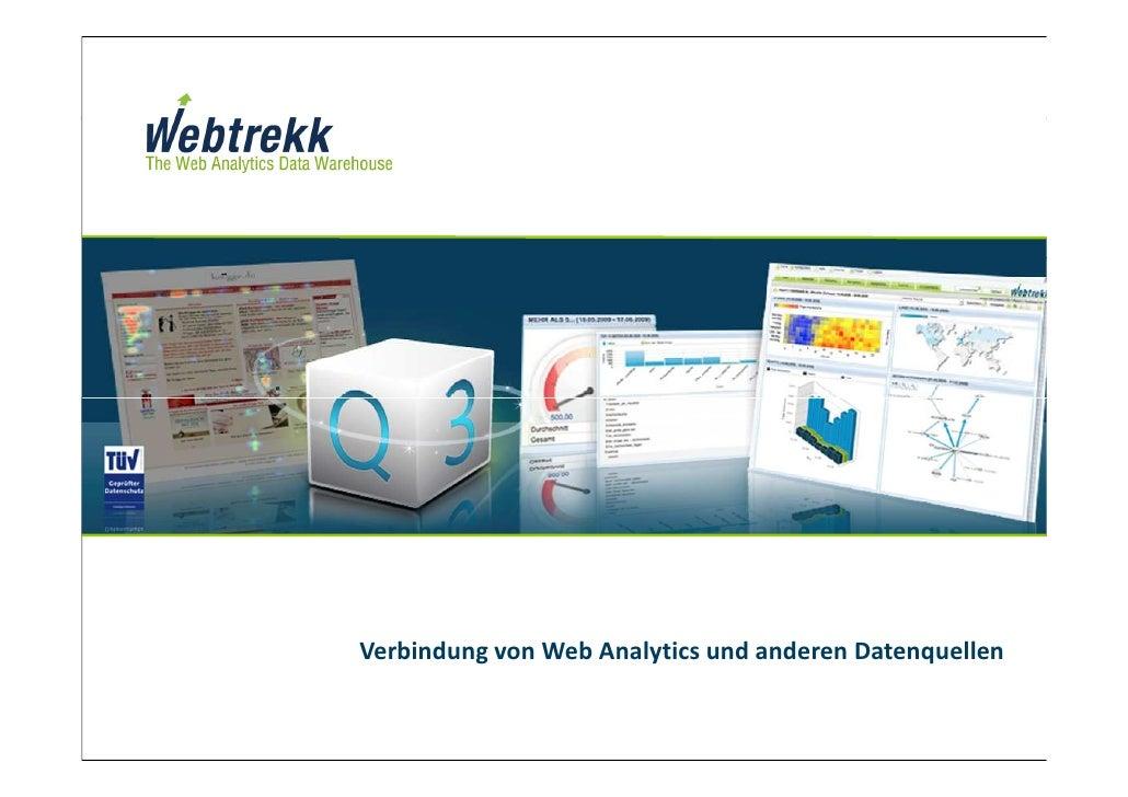 Verbindung von Web Analytics und anderen Datenquellen11/2010 BI             © 2004 - 2010 Webtrekk GmbH               1