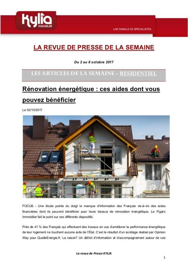 La revue de Presse KYLIA 1 LA REVUE DE PRESSE DE LA SEMAINE Du 2 au 8 octobre 2017 LES ARTICLES DE LA SEMAINE - RESIDENTIE...