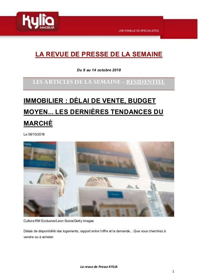 La revue de Presse KYLIA 1 LA REVUE DE PRESSE DE LA SEMAINE Du 8 au 14 octobre 2018 LES ARTICLES DE LA SEMAINE - RESIDENTI...