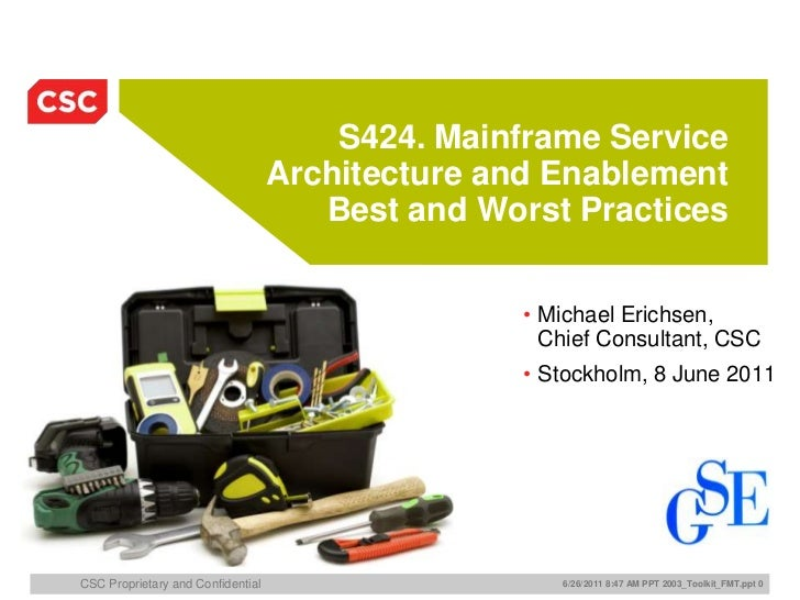 S424. Mainframe Service                                   Architecture and Enablement                                     ...