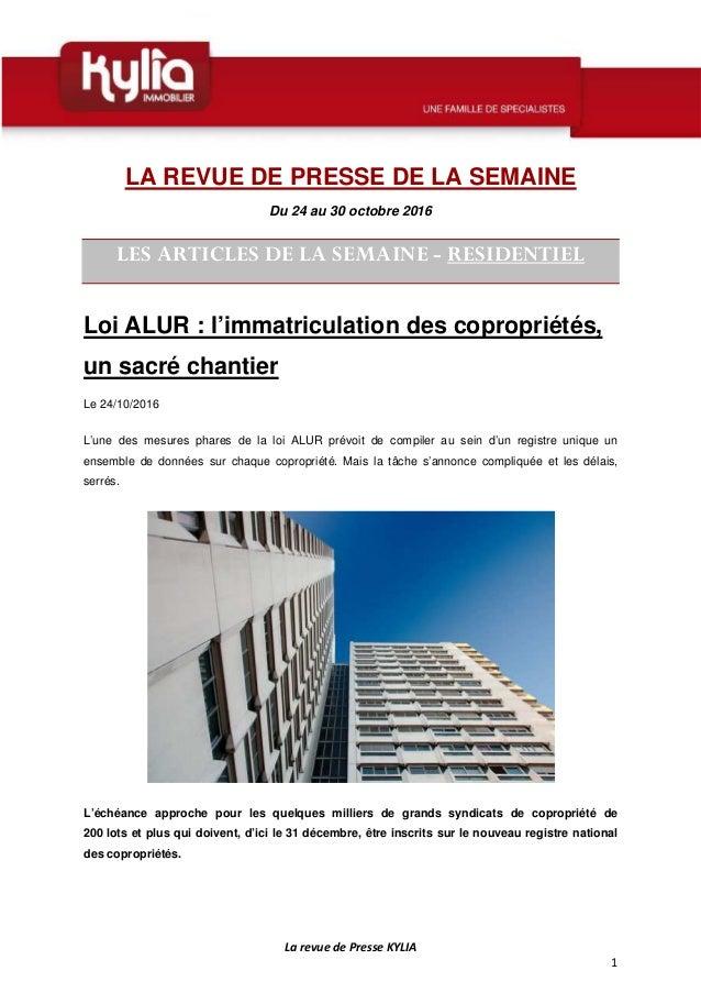 La revue de Presse KYLIA 1 LA REVUE DE PRESSE DE LA SEMAINE Du 24 au 30 octobre 2016 LES ARTICLES DE LA SEMAINE - RESIDENT...