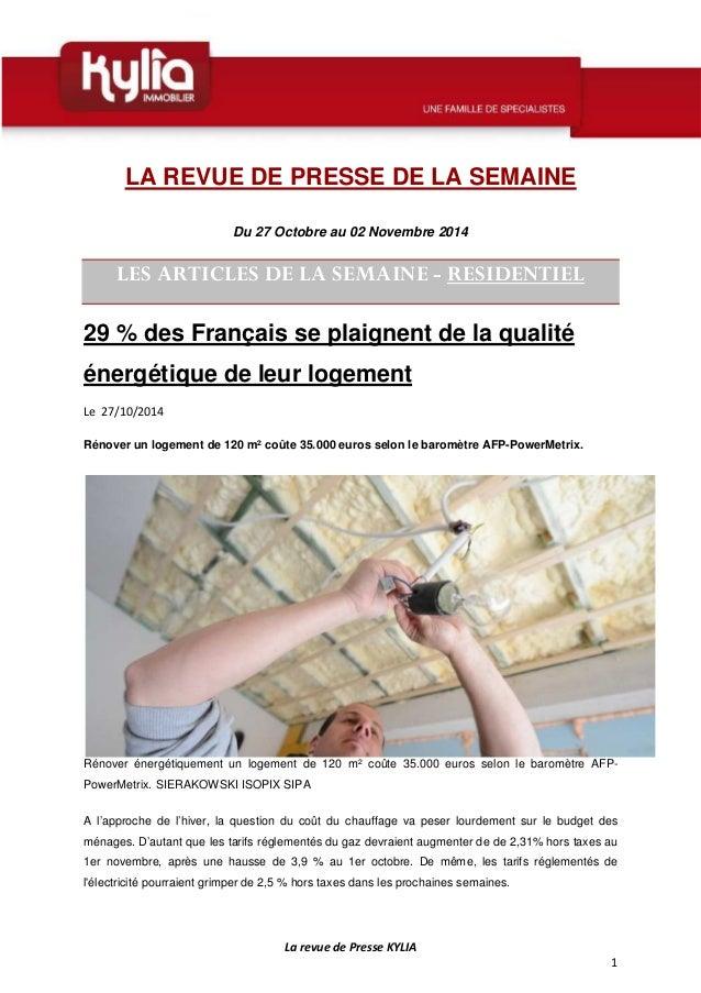 La revue de Presse KYLIA  1  LA REVUE DE PRESSE DE LA SEMAINE  Du 27 Octobre au 02 Novembre 2014  LES ARTICLES DE LA SEMAI...