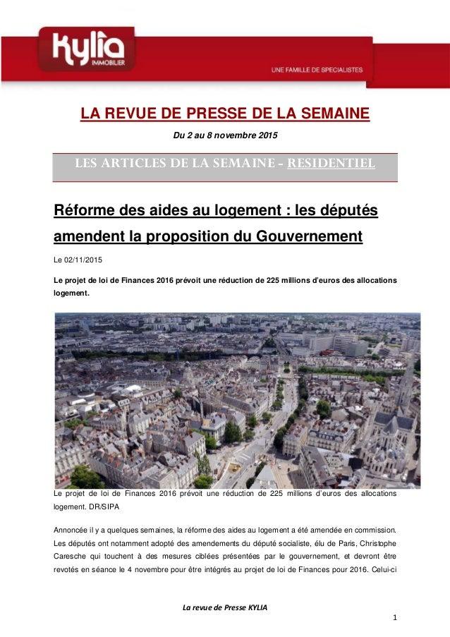 La revue de Presse KYLIA 1 LA REVUE DE PRESSE DE LA SEMAINE Du 2 au 8 novembre 2015 LES ARTICLES DE LA SEMAINE - RESIDENTI...