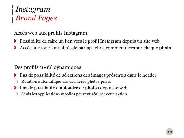 InstagramBrand PagesA ccès web aux profils Instagram  Possibilité de faire un lien vers le profil Instagram depuis un sit...