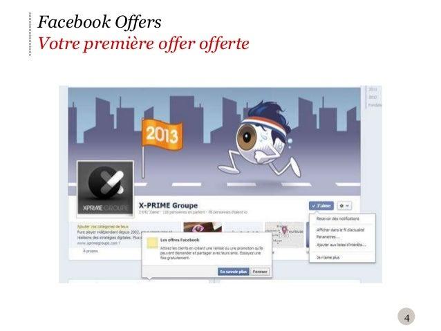 Facebook OffersVotre première offer offerte                               4