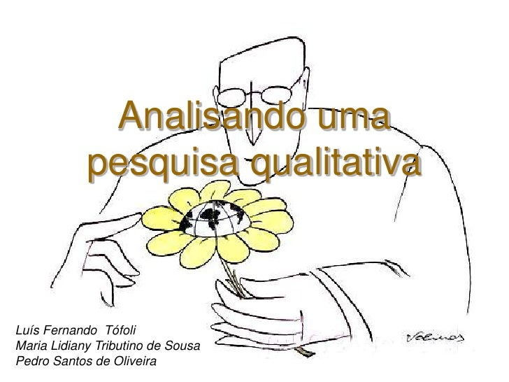 Analisando uma            pesquisa qualitativaLuís Fernando TófoliMaria Lidiany Tributino de SousaPedro Santos de Oliveira