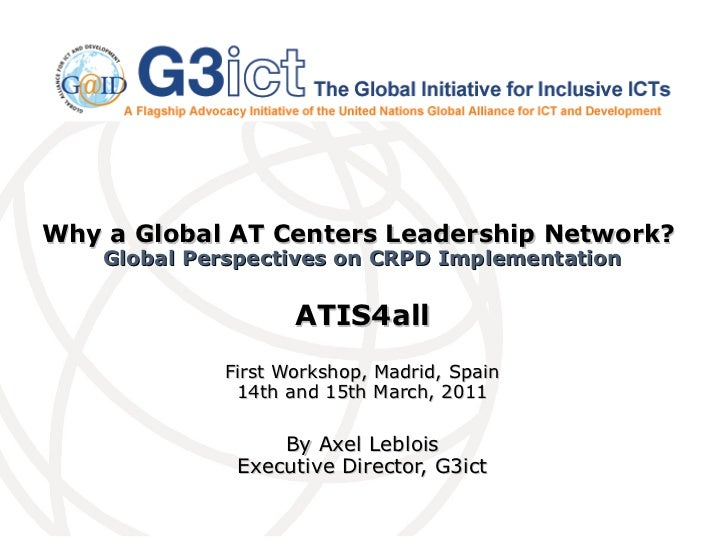 Why a Global AT Centers Leadership Network?_Alex Leblois_G3ict