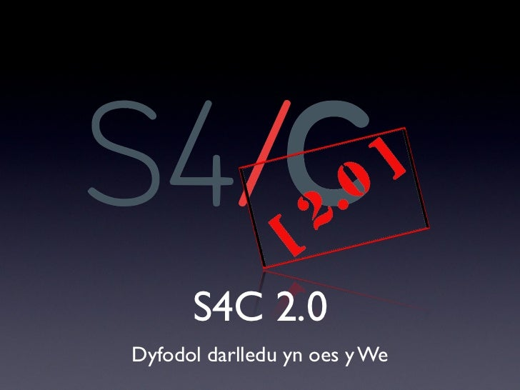 S4C 2.0Dyfodol darlledu yn oes y We