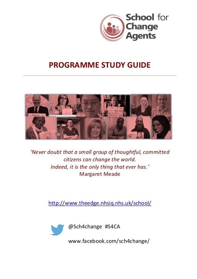 PROGRAMME STUDY GUIDE 'Never doubt that a small group of thoughtful, committed citizens can change the world. Indeed, it i...