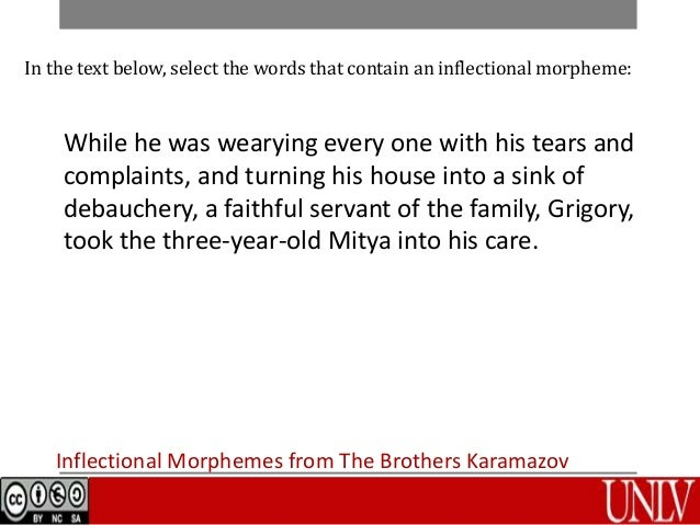 Inflectional Morphemes from The Brothers Karamazov In the text below, select the words that contain an inflectional morphe...