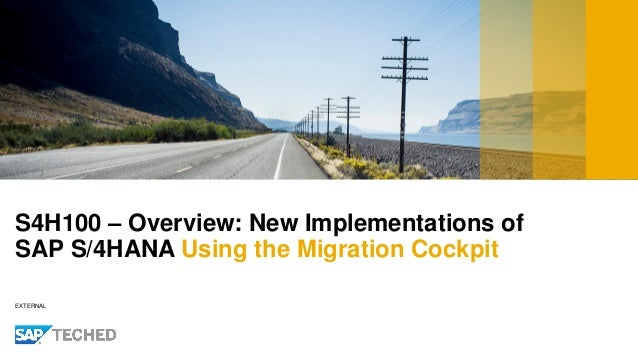 EXTERNAL S4H100 – Overview: New Implementations of SAP S/4HANA Using the Migration Cockpit