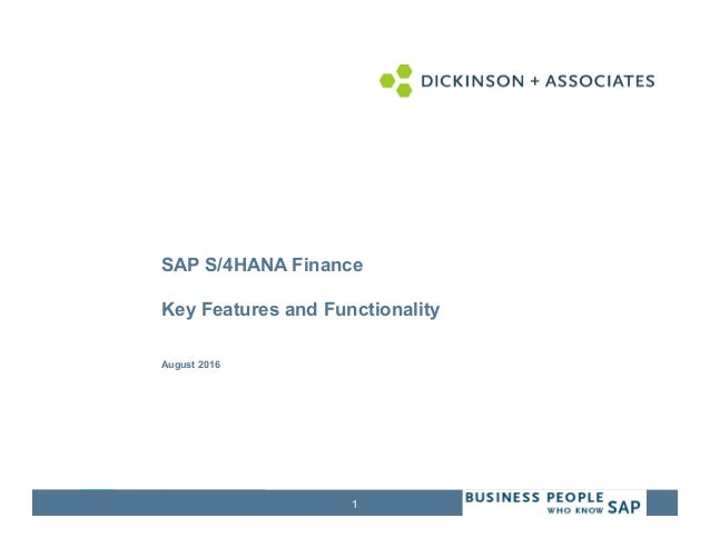 1 SAP S/4HANA Finance Key Features and Functionality August 2016