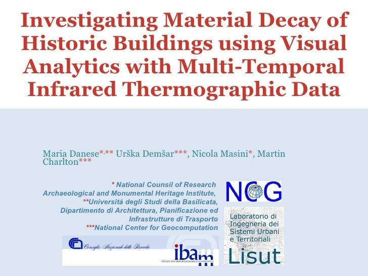 Investigating Material Decay of Historic Buildings using Visual Analytics with Multi-Temporal  Infrared Thermographic Data...