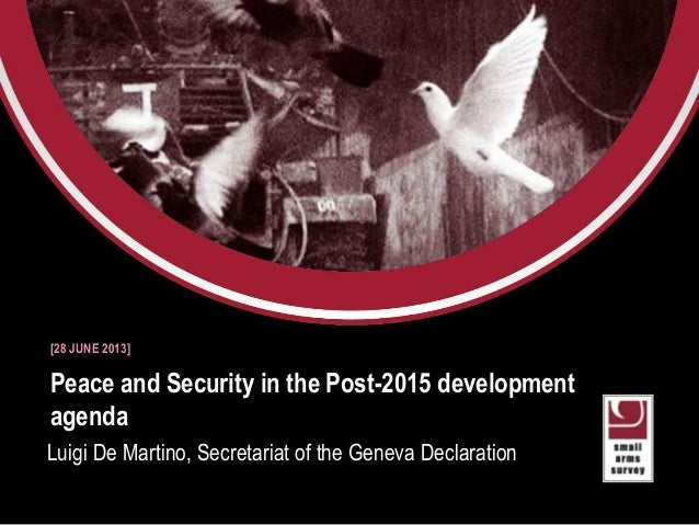 Small Arms Survey 2012 Moving Targets Peace and Security in the Post-2015 development agenda Luigi De Martino, Secretariat...