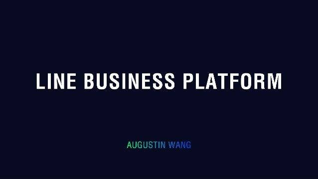 1 What is LINE Business Platform? 2 LINE Official Web App 3 LINE SMS 4 LINE Notify