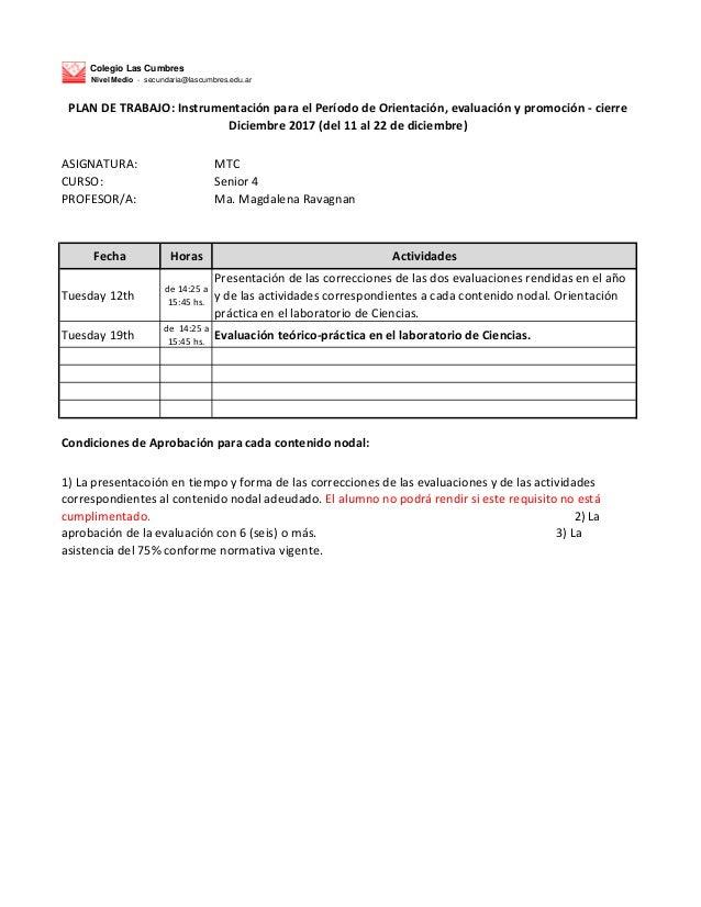 Colegio Las Cumbres Nivel Medio - secundaria@lascumbres.edu.ar ASIGNATURA: MTC CURSO: Senior 4 PROFESOR/A: Ma. Magdalena R...