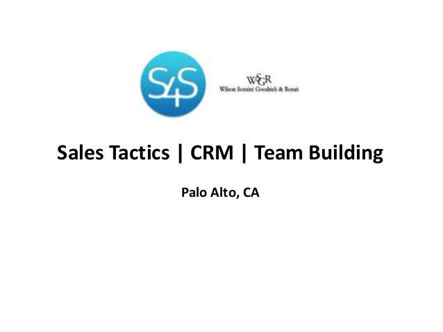 Sales Tactics   CRM   Team Building             Palo Alto, CA