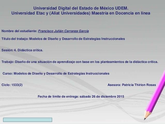 Universidad Digital del Estado de México UDEM. Universidad Etac y (Aliat Universidades) Maestría en Docencia en línea Nomb...