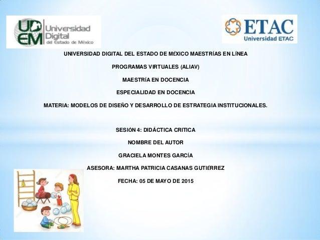 UNIVERSIDAD DIGITAL DEL ESTADO DE MÉXICO MAESTRÍAS EN LÍNEA PROGRAMAS VIRTUALES (ALIAV) MAESTRÍA EN DOCENCIA ESPECIALIDAD ...