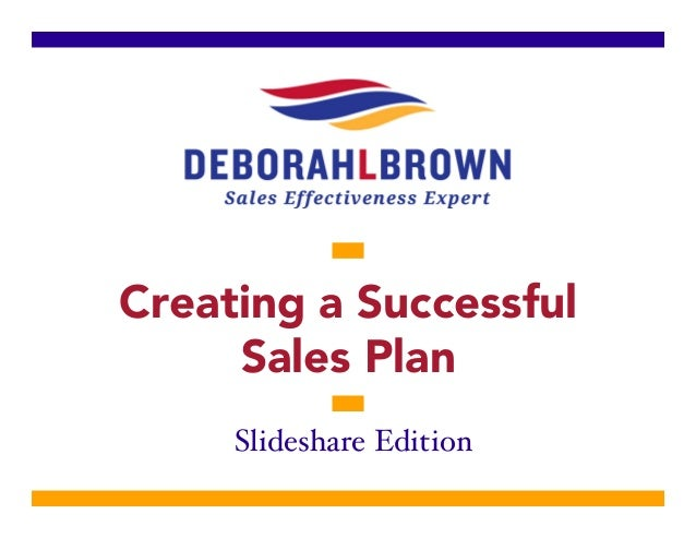Creating a Successful Sales Plan Slideshare Edition!