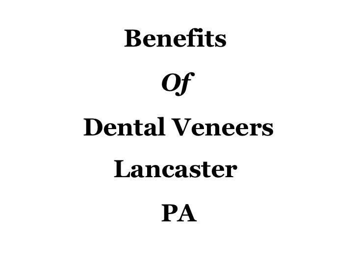 Benefits  Of   Dental Veneers Lancaster  PA