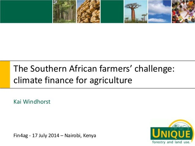 The Southern African farmers' challenge: climate finance for agriculture