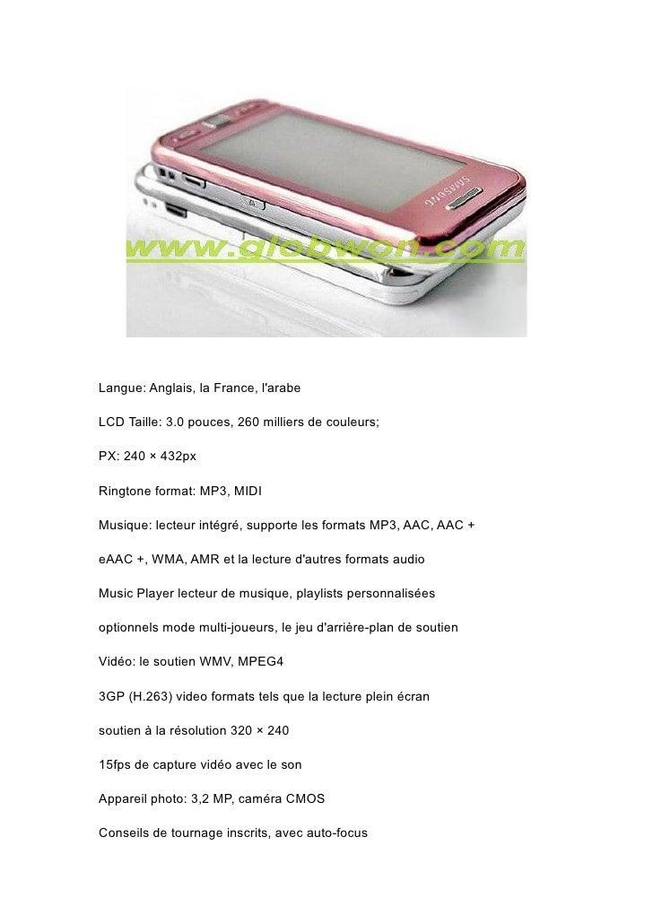 Langue: Anglais, la France, l'arabe  LCD Taille: 3.0 pouces, 260 milliers de couleurs;  PX: 240 × 432px  Ringtone format: ...