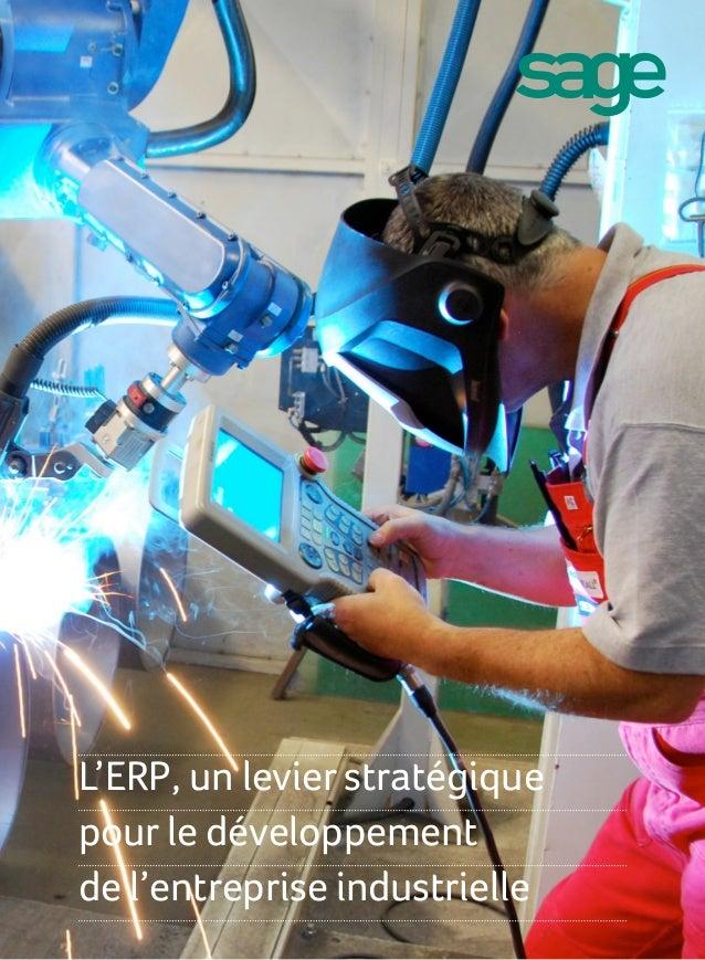 L'ERP, un levier stratégiquepour le développementde l'entreprise industrielle                               Janvier 2013 - 1