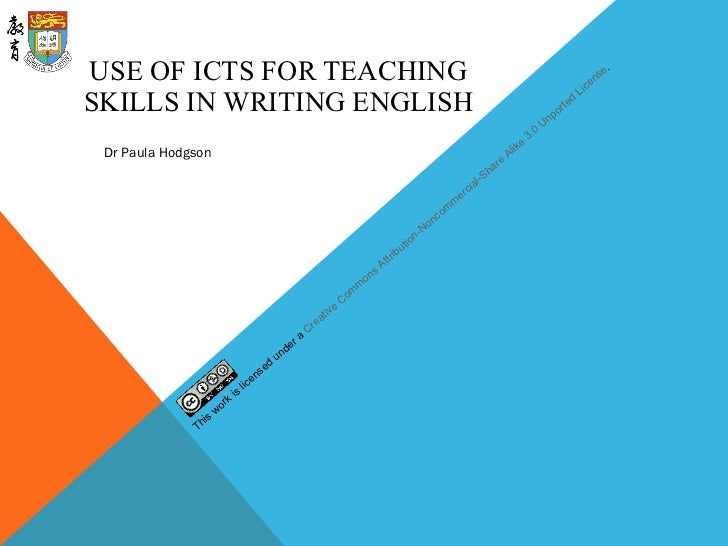 USE OF ICTS FOR TEACHING SKILLS IN WRITING ENGLISH Dr Paula Hodgson