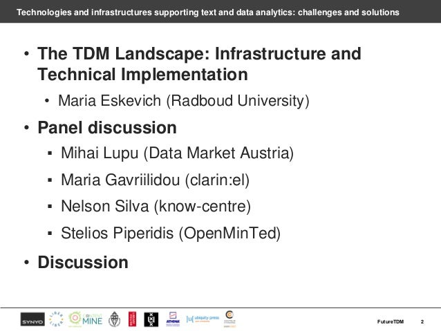 Technologies and infrastructures supporting text and data analytics: challenges and solutions • The TDM Landscape: Infrast...