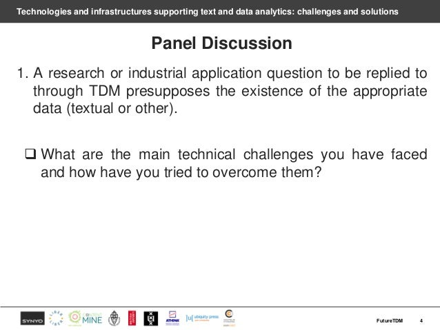 Technologies and infrastructures supporting text and data analytics: challenges and solutions Panel Discussion 1. A resear...