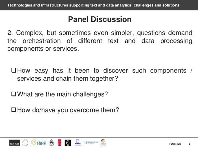 Technologies and infrastructures supporting text and data analytics: challenges and solutions Panel Discussion 2. Complex,...