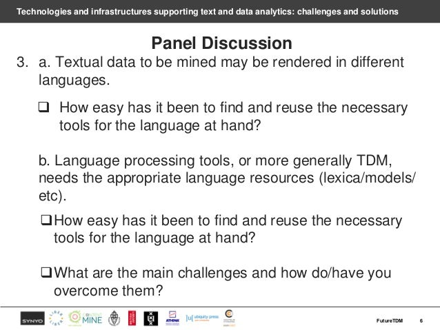 Technologies and infrastructures supporting text and data analytics: challenges and solutions Panel Discussion 3. a. Textu...