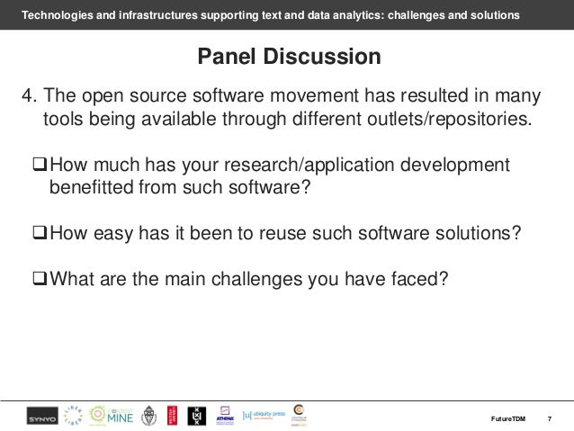 Technologies and infrastructures supporting text and data analytics: challenges and solutions Panel Discussion 4. The open...