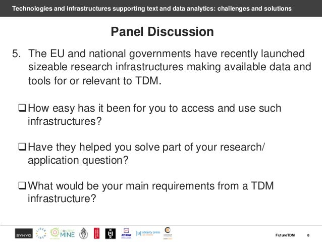 Technologies and infrastructures supporting text and data analytics: challenges and solutions Panel Discussion 5. The EU a...