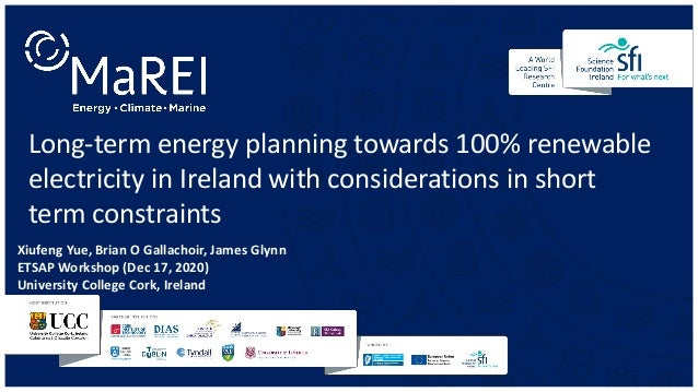 Long-term energy planning towards 100% renewable electricity in Ireland with considerations in short term constraints Xiuf...