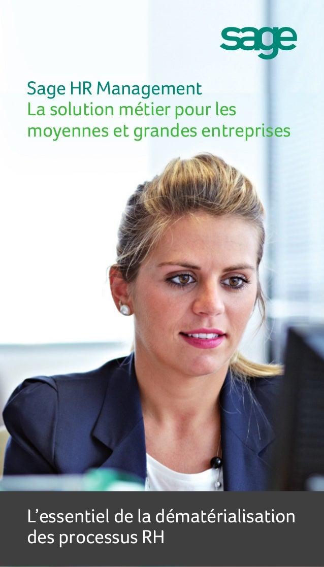 Sage HR ManagementLa solution métier pour lesmoyennes et grandes entreprisesL'essentiel de la dématérialisationdes process...