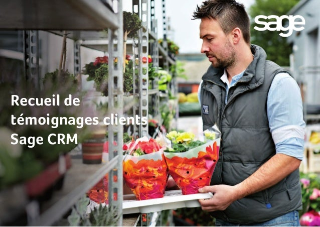 1 Recueil de témoignages clients Sage CRM
