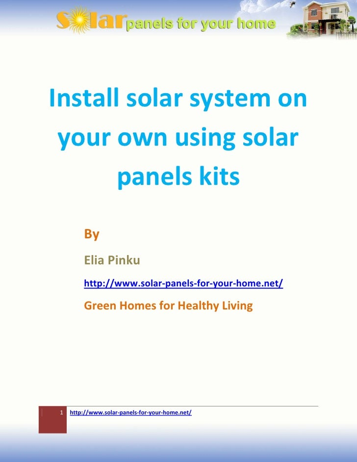 Install solar system on your own using solar       panels kits        By        Elia Pinku        http://www.solar-panels-...