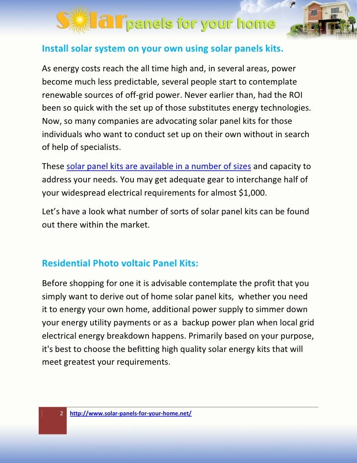 Install solar system on your own using solar panels kits.As energy costs reach the all time high and, in several areas, po...