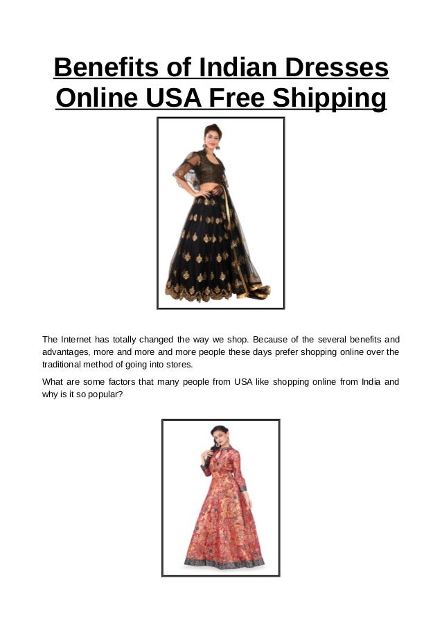e1bbefaa64d Benefits of Indian Dresses Online USA Free Shipping The Internet has  totally changed the way we ...