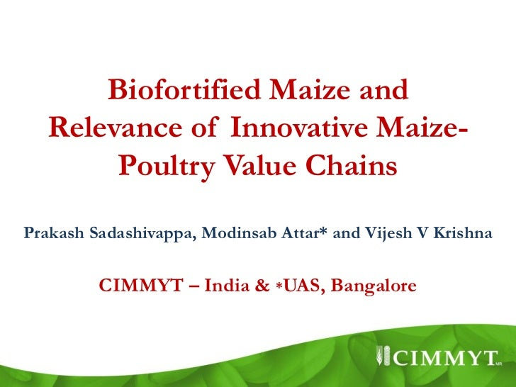 Biofortified Maize and   Relevance of Innovative Maize-        Poultry Value ChainsPrakash Sadashivappa, Modinsab Attar* a...