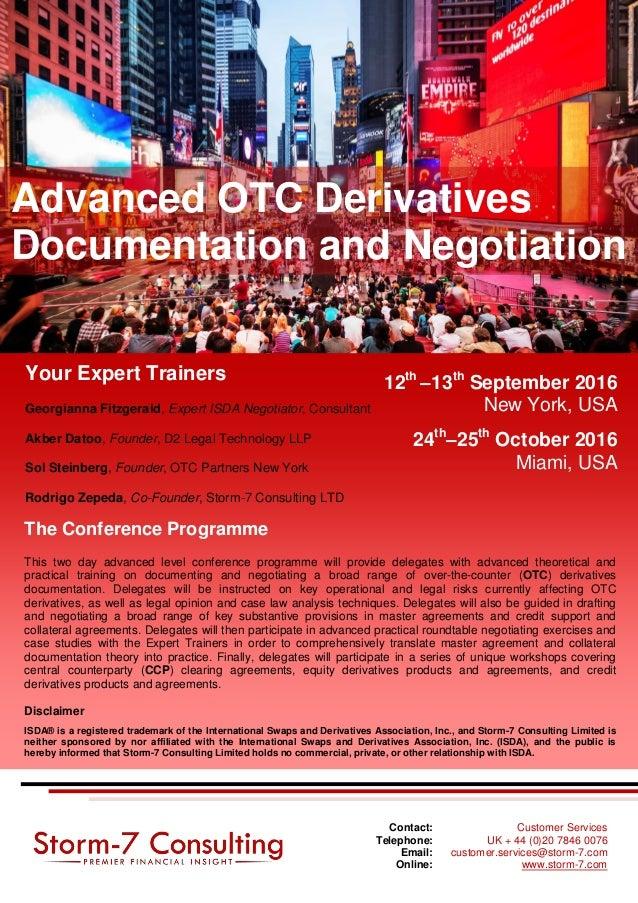 12th –13th September 2016 New York, USA 24th –25th October 2016 Miami, USA Advanced OTC Derivatives Documentation and Nego...