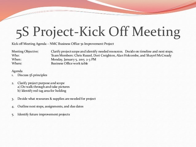 project kick off meeting By sarah fister gale when schedules are tight and stakeholders are anxious to get a project moving, it's easy to skip the official kickoff meeting and jump into action.